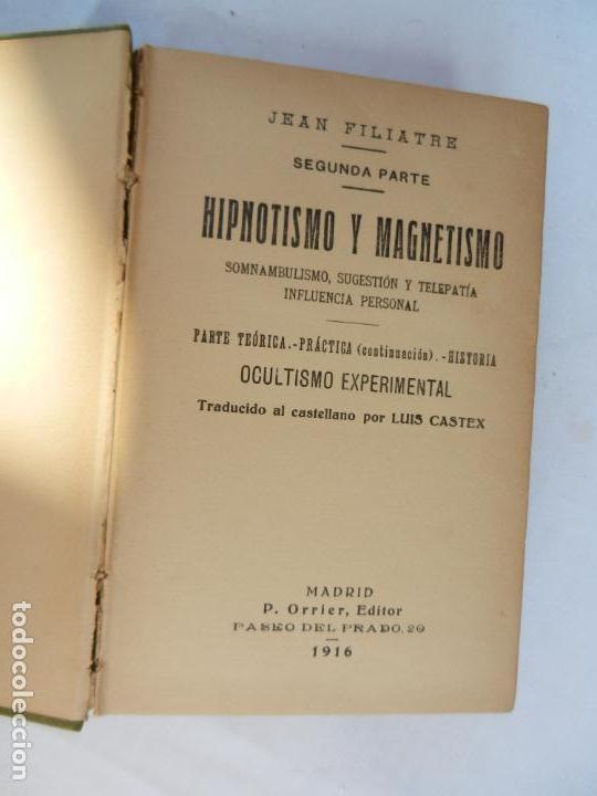 Libros antiguos: .HIPNOTISMO Y MAGNETISMO. SEGUNDA PARTE 1916: SOMNABULISMO, SUGESTIÓN Y TELEPATÍA. JEAN FILIATRE - Foto 3 - 167572844