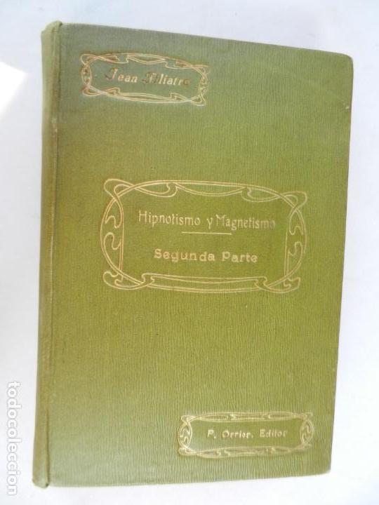 .HIPNOTISMO Y MAGNETISMO. SEGUNDA PARTE 1916: SOMNABULISMO, SUGESTIÓN Y TELEPATÍA. JEAN FILIATRE (Libros Antiguos, Raros y Curiosos - Parapsicología y Esoterismo)