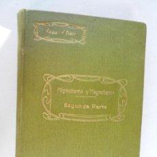 Libros antiguos: .HIPNOTISMO Y MAGNETISMO. SEGUNDA PARTE 1916: SOMNABULISMO, SUGESTIÓN Y TELEPATÍA. JEAN FILIATRE. Lote 167572844