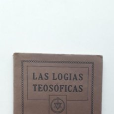 Libros antiguos: LAS LOGIAS TEOSOFÍCAS - ANNIE BESANT; C. W. LEADBEATER; K. BROWING (1921). Lote 167590248