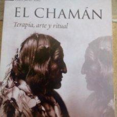 Libros antiguos: LIBRO EL CHAMAN TERAPIA ARTE Y RITUAL DE PEDRO JAVIER RUIZ. Lote 104432791