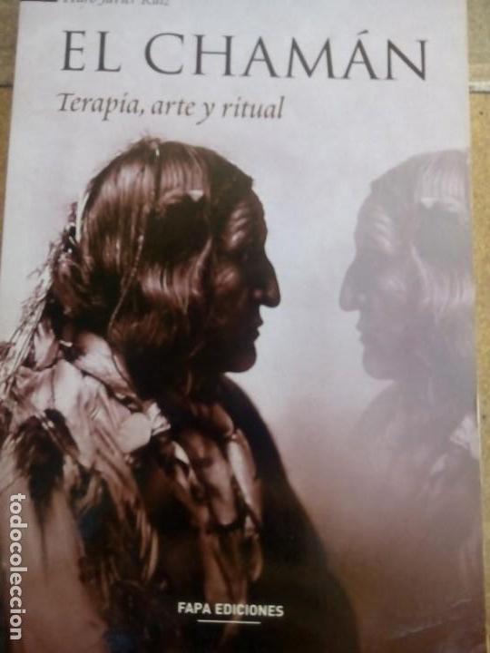 LIBRO EL CHAMAN TERAPIA ARTE Y RITUAL DE PEDRO JAVIER RUIZ (Libros Antiguos, Raros y Curiosos - Parapsicología y Esoterismo)