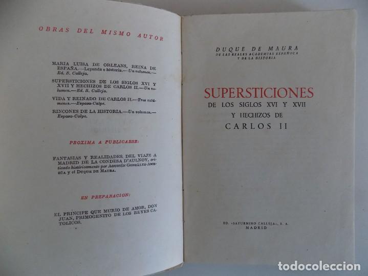 Libros antiguos: LIBRERIA GHOTICA. DUQUE MAURA. SUPERSTICIONES DE LOS SIGLOS XVI Y XVII Y HECHIZOS DE CARLOS II. 1920 - Foto 2 - 169302540