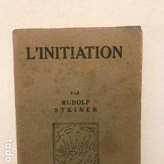 Libros antiguos: L'INITIATION. RUDOLF STEINER. ROSACRUZ. ESOTERISMO. Lote 169555136