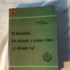 Libros antiguos: EL HOMBRE DE DONDE Y COMO VINO ¿A DONDE VA? - ANNIE BESANT / CW LEADBEATER. Lote 169914952