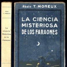 Libros antiguos: MOREAUX, T. LA CIENCIA MISTERIOSA DE LOS FARAONES. 1924.. Lote 169961424