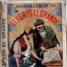 Libros antiguos: LOS ADMIRABLES SECRETOS DE ALBERTO EL GRANDE (MAUCCI, C. 1910). Lote 170431972