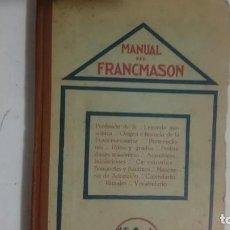 Libros antiguos: MANUAL DEL FRANCMASON - ANTIGUO Y RARO DE 1924. Lote 170895045