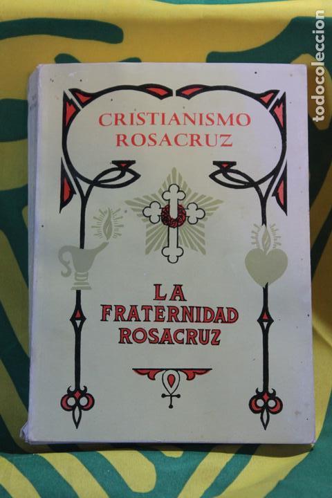 CRISTIANISMO ROSACRUZ-LA FRATERNIDAD ROSACRUZ (Libros Antiguos, Raros y Curiosos - Parapsicología y Esoterismo)