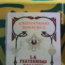 Libros antiguos: CRISTIANISMO ROSACRUZ-LA FRATERNIDAD ROSACRUZ. Lote 170939535