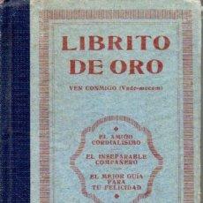 Libros antiguos: ATTILIO BRUSCHETTI : CIENCIA PRÁCTICA DE LA VIDA - LIBRITO DE ORO VEN CONMIGO (VALENCIA, 1922). Lote 171604230