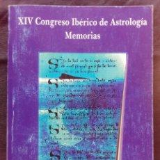 Libros antiguos: XIV CONGRESO IBÉRICO DE ASTROLOGÍA MEMORIAS. Lote 172266600