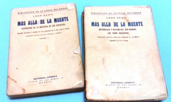 MAS ALLÁ DE LA MUERTE / LEON DENIS. 2 VOL. EDITORIAL AMÉRICA, IMPRENTA VIUDA AG IZQUIERDO. 1929 (Libros Antiguos, Raros y Curiosos - Parapsicología y Esoterismo)