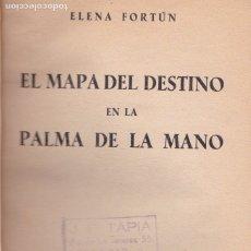 Libros antiguos: * QUIROMANCIA * EL MAPA DEL DESTINO EN LA PALMA DE LA MANO / ELENA FORTÚN - 1936 * RARO *. Lote 172428529