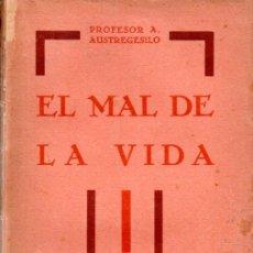 Libros antiguos: AUSTREGESILO : EL MAL DE LA VIDA (MORATA, 1930). Lote 172765823