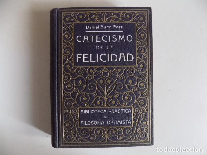 LIBRERIA GHOTICA. DANIEL BURST ROSS. CATECISMO DE LA FELICIDAD. 1910. PRIMERA EDICIÓN. (Libros Antiguos, Raros y Curiosos - Parapsicología y Esoterismo)