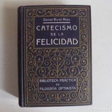 Libros antiguos: LIBRERIA GHOTICA. DANIEL BURST ROSS. CATECISMO DE LA FELICIDAD. 1910. PRIMERA EDICIÓN.. Lote 173817737