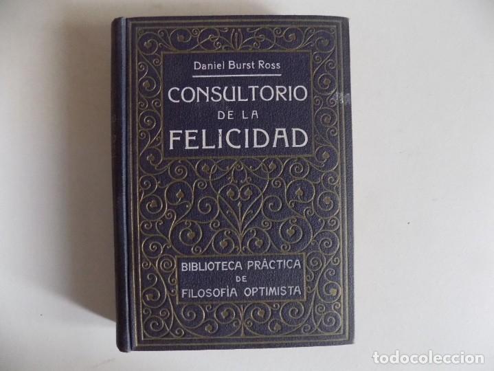 LIBRERIA GHOTICA. DANIEL BURST ROSS. CONSULTORIO DE LA FELICIDAD. 1910. PRIMERA EDICIÓN. (Libros Antiguos, Raros y Curiosos - Parapsicología y Esoterismo)