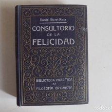 Libros antiguos: LIBRERIA GHOTICA. DANIEL BURST ROSS. CONSULTORIO DE LA FELICIDAD. 1910. PRIMERA EDICIÓN.. Lote 173817810