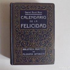 Libros antiguos: LIBRERIA GHOTICA. DANIEL BURST ROSS. CALENDARIO DE LA FELICIDAD. 1910. PRIMERA EDICIÓN.. Lote 173817902
