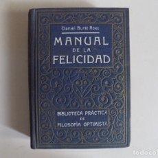 Libros antiguos: LIBRERIA GHOTICA. DANIEL BURST ROSS. MANUAL DE LA FELICIDAD. 1910.PRIMERA EDICIÓN.. Lote 173817974