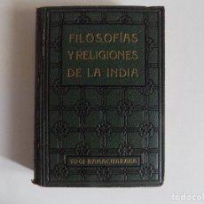 Libros antiguos: LIBRERIA GHOTICA. YOGI RAMACHARAKA. FILOSOFIAS Y RELIGIONES DE LA INDIA. 1910.PRIMERA EDICIÓN. Lote 173818058