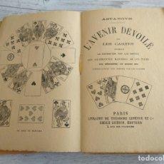 Libros antiguos: RARO: EL PORVENIR DESVELADO POR LAS CARTAS - L'AVENIR DÉVOILÉ PAR LES CARTES. Lote 174581588