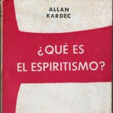 Libros antiguos: ¿QUÉ ES ESPIRITISMO? - ALLAN KARDEC. Lote 174963359
