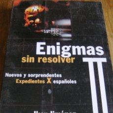 Libros antiguos: ENIGMAS SIN RESOLVER II. IKER JIMÉNEZ. PRIMERA EDICIÓN ORIGINAL EDAF. MISTERIO. Lote 174990337