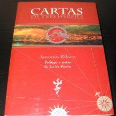 Libros antiguos: CARTAS DE TRES HEREJES ANTONIO RIBERA, JACQUES VALLEE Y AIME MICHEL. OVNIS. UFOLOGÍA MISTERIO. Lote 220423392