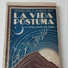 Libros antiguos: LA VIDA POSTUMA Y LA SUPERVIVENCIA DEL ALMA PSICOLOGIA EXPERIMENTAL 1930. Lote 175065780