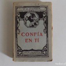 Libros antiguos: LIBRERIA GHOTICA. W.W. ATKINSON. CONFIA EN TI. 1910. PRIMERA EDICIÓN.. Lote 175191845