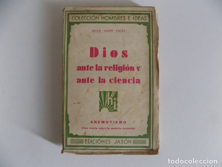 LIBRERIA GHOTICA. JUAN GIRÓ PRAT. DIOS ANTE LA RELIGIÓN Y ANTE LA CIENCIA.ANEMOTISMO. 1930. 1A ED. (Libros Antiguos, Raros y Curiosos - Parapsicología y Esoterismo)