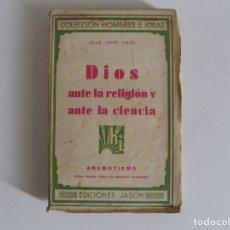 Libros antiguos: LIBRERIA GHOTICA. JUAN GIRÓ PRAT. DIOS ANTE LA RELIGIÓN Y ANTE LA CIENCIA.ANEMOTISMO. 1930. 1A ED.. Lote 175192404