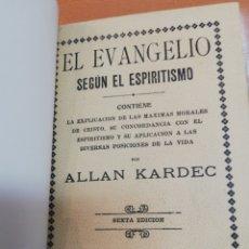 Libros antiguos: ALLAN KARDEC. EL EVANGELIO SEGUN EL ESPIRITISMO. Lote 175498395
