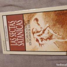 Libros antiguos: LAS SECTAS SATÁNICAS, LA CARA OCULTA DE LUCIFER, DE PILAR SALARRULLANA.. Lote 175551215