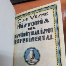 Libros antiguos: C. DE VESNE. HISTORIA DEL ESPIRITUALISMO EXPERIMENTAL. Lote 175687417