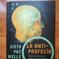 Libros antiguos: LA ANTIPROFECIA. SIXTO PAZ WELLS. Lote 175899642