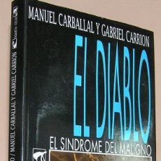 Libros antiguos: EL DIABLO: EL SÍNDROME DEL MALIGNO. MANUEL CARBALLAL Y GABRIEL CARRION SATANISMO EN ESPAÑA MISTERIO. Lote 175913890