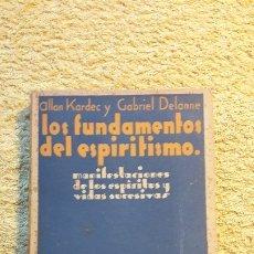 Libros antiguos: LOS FUNDAMENTOS DEL ESPIRITISMO ALLAN KARDEC Y GABRIEL DELANNE. Lote 176064659