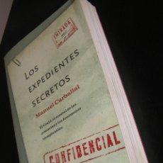 Libros antiguos: LOS EXPEDIENTES SECRETOS EL CESID Y EL CONTROL DE LAS CREENCIAS. MANUEL CARBALLAL ESPIA CNI MISTERIO. Lote 230163125