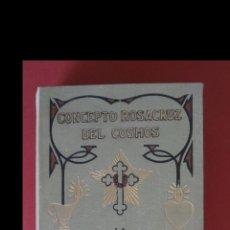 Libros antiguos: CONCEPTO ROSACRUZ DEL COSMO O CIENCIA OCULTA CRISTIANA. MAX HEINDEL. Lote 176179764
