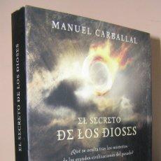 Livros antigos: LIBRO EL SECRETO DE LOS DIOSES. MANUEL CARBALLAL. INVESTIGACIÓN CRIMINOLÓGICA DE LOS MISTERIOS. Lote 204321288