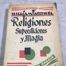 Libros antiguos: RELIGIONES, SUPERSTICIONES Y MAGIA. WILLIAM FARDWELL CARO RAGGIO EDITOR 1928. Lote 176604032
