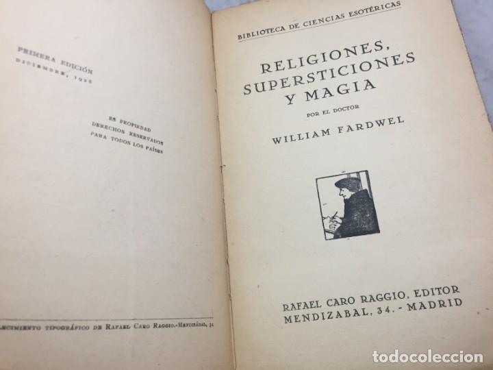 Libros antiguos: RELIGIONES, SUPERSTICIONES Y MAGIA. WILLIAM FARDWELL Caro Raggio Editor 1928 - Foto 3 - 176604032