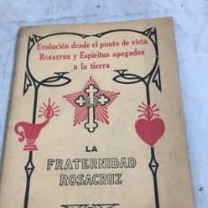 Libros antiguos: EVOLUCION DESDE EL PUNTO DE VISTA ROSACRUZ Y ESPIRITUS APEGADOS A LA TIERRA 1931 BARCELONA. Lote 176605038
