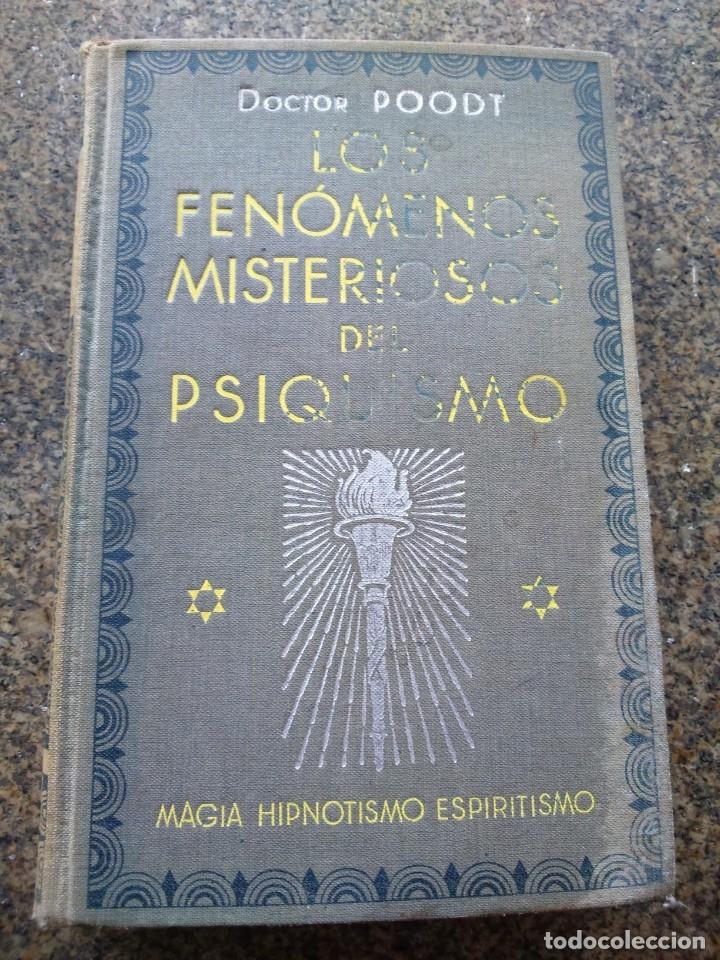 LOS FENOMENOS MISTERIOSOS DEL PSIQUISMO -- DOCTOR POODT -- MAGIA, HIPNOTISMO, ESPIRITISMO -- (Libros Antiguos, Raros y Curiosos - Parapsicología y Esoterismo)