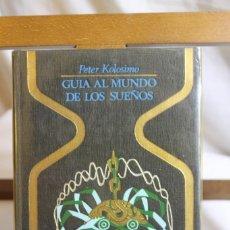 Libros antiguos: PETER KOLÓSIMO, GUÍA AL MUNDO DE LOS SUEÑOS, 1º EDICIÓN. Lote 177480747