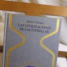 Libros antiguos: MARCEL MOREAU, LAS CIVILIZACIONES DE LAS ESTRELLAS, 1º EDICIÓN. Lote 177480992