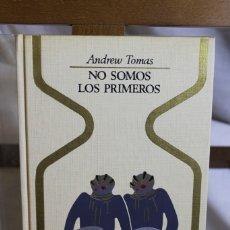 Libros antiguos: ANDREW TOMAS, NO SOMOS LOS PRIMEROS, COLECCIÓN OTROS MUNDOS. Lote 177481185